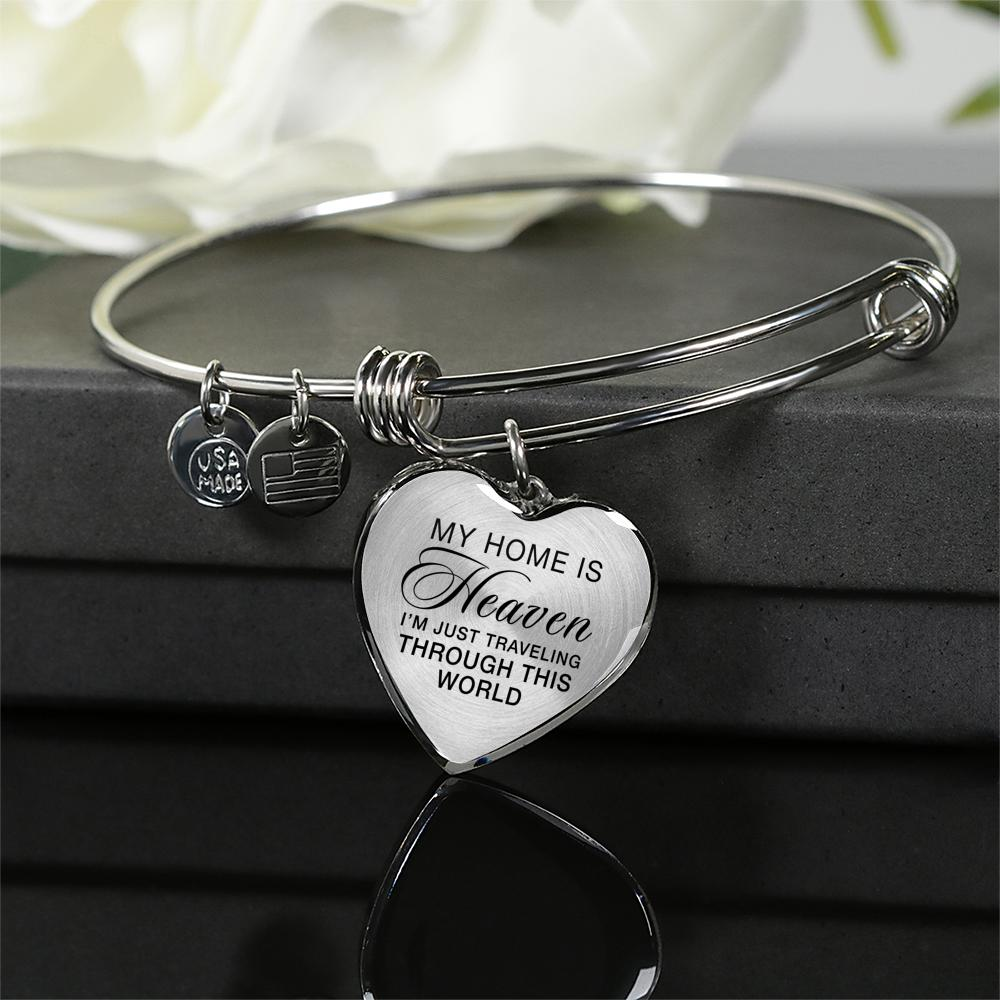 "Heart Bangle in Silver or 18k Gold Finish - ""My Home is Heaven I'm Just Traveling Through This World"""