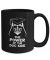 The Power of the Doc Side - Black Mug