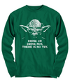 Yoda Drink or Drink Not. There is No Try. - Shirts