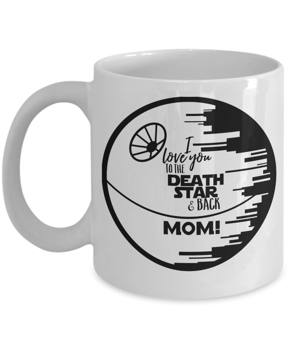 Love You to the Death Star & Back Mom! - Mug