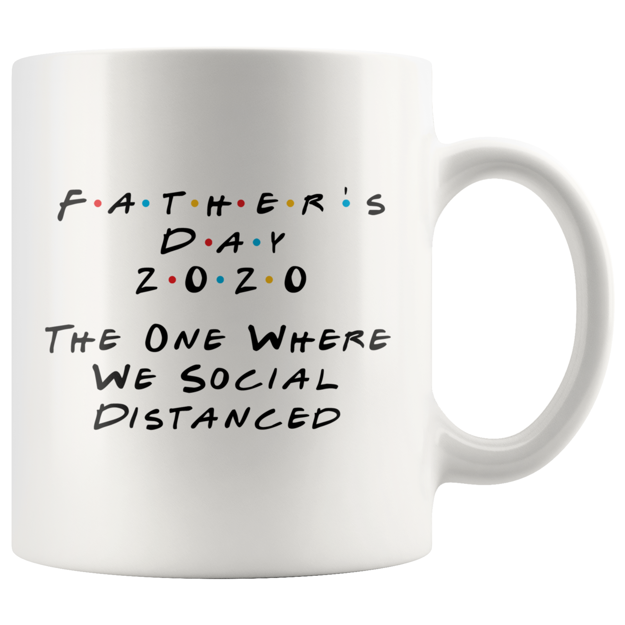 Father's Day 2020, The One Where We Social Distanced - White Mug
