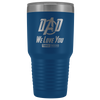 Dad We Love You - Etched 30 oz Tumbler
