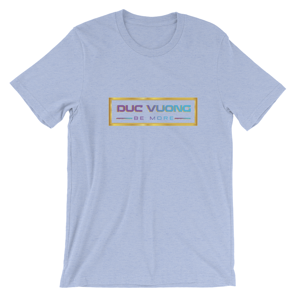 Duc Vuong Be More Short-Sleeve Unisex T-Shirt