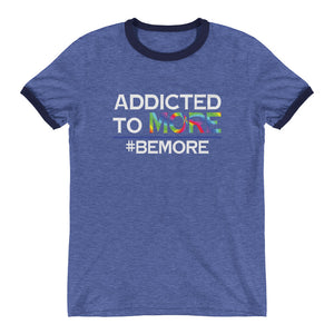 Addicted To More Ringer T-Shirt