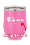 PIPER LOU REAL HOUSEWIVES OF OAKLAND TWP WINE TUMBLER