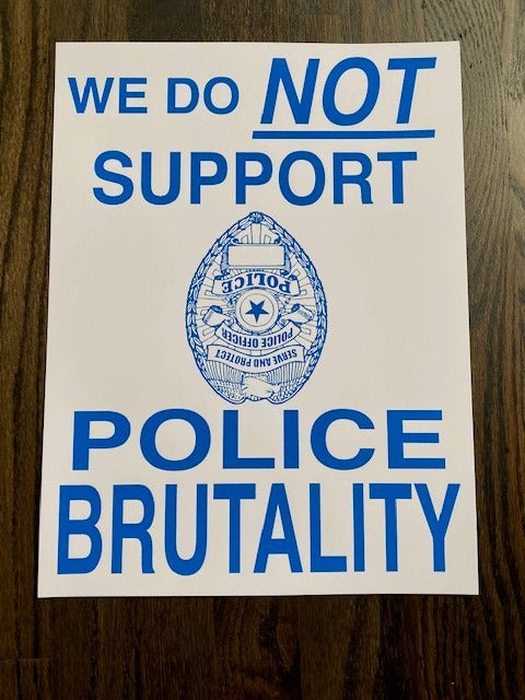 We Do Not Support Police Brutality Print by All Star Press