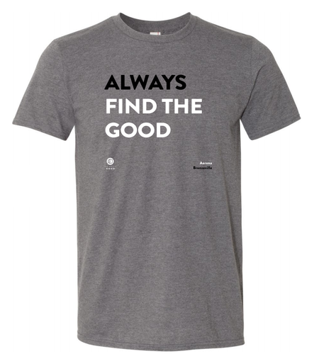 'Always Find the Good' Short-Sleeve Unisex T-Shirt