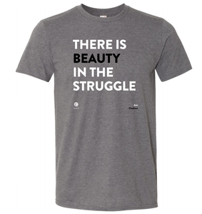 'There is Beauty in the Struggle' Short-Sleeve Unisex T-Shirt
