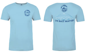 LIVE BAIT MATTERS - Short Sleeve T-shirt - Light Blue - 100% Combed Ringed-Spun Fine Jersey Cotton (FREE SHIPPING)