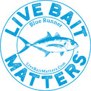 "Live Bait Matters - Blue Runner 5"" Round Sticker"