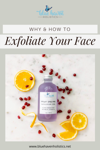 Learn why and how you should exfoliate your face.  this process increases elasticity, strengthens the skin, reduces breakouts, and also provides a smoother, more youthful appearance. #naturalskincare #exfolations #bluehavenholistics