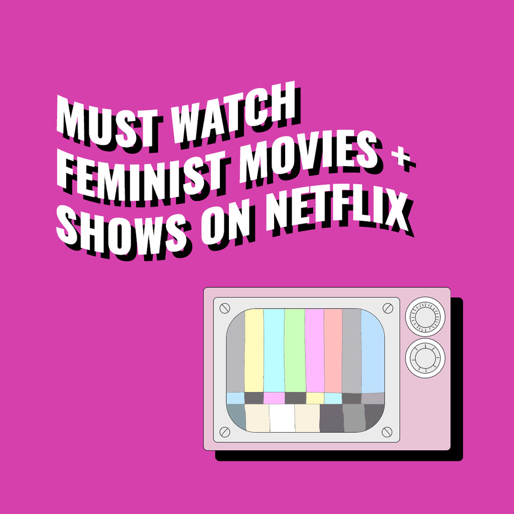 must watch feminist movies and shows on netflix cover
