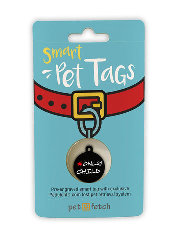Fun Pet Tag - Only Child