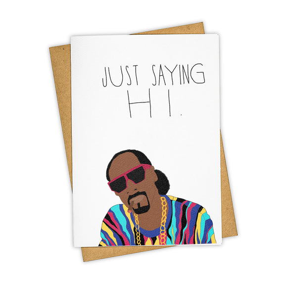 Snoop Dogg Just Saying Hi - Friendship / Non Occasion Card