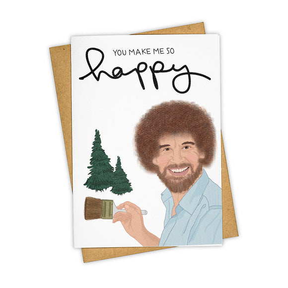 You Make Me Happy Card - Bob Ross