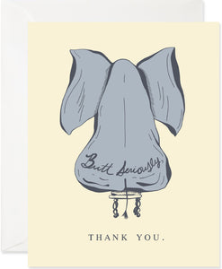 Butt Seriously -Thank You Card