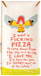 I want a F*ing Pizza to Come Down From the Sky Dish Towel