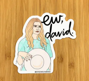Alexis 'Ew David' Sticker - Schitt's Creek