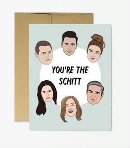 You're the Schitt - All Occasion Card