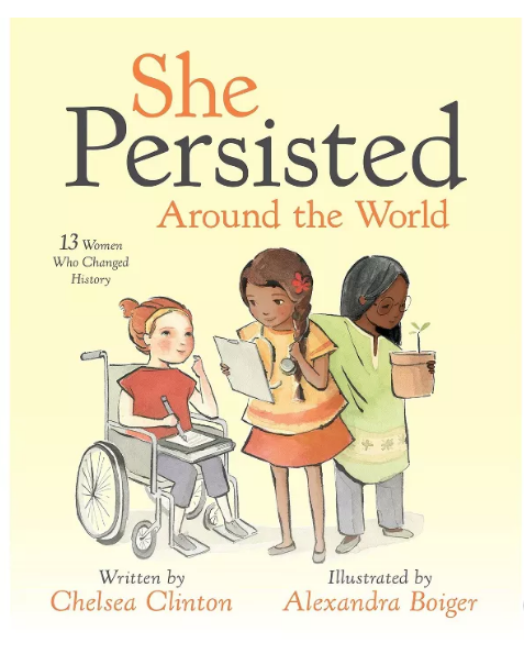 She Persisted Around the World - By Chelsea Clinton