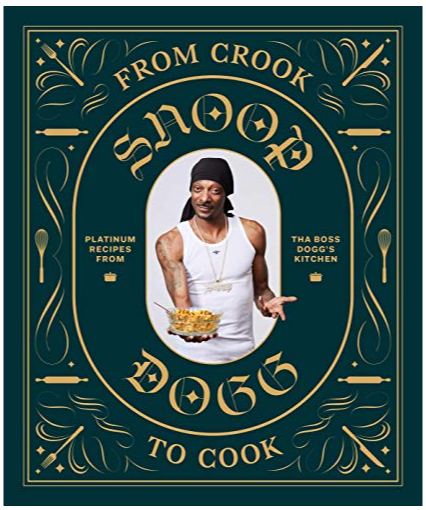 From Crook to Cook - by Snoop Dogg