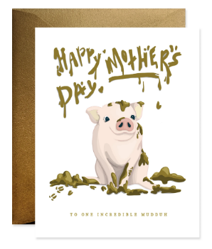 To One Incredible Mudduh - Mother's Day Card