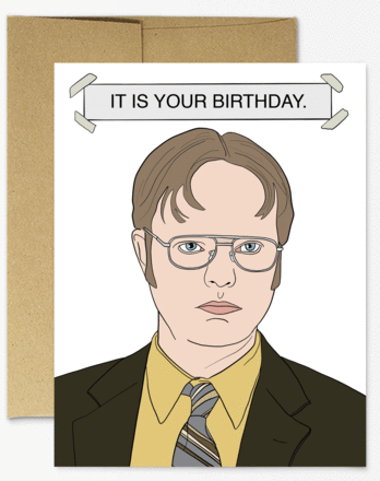 IT IS YOUR BIRTHDAY. - The Office