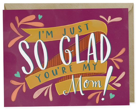 So Glad You're My Mom - Mother's Day Card