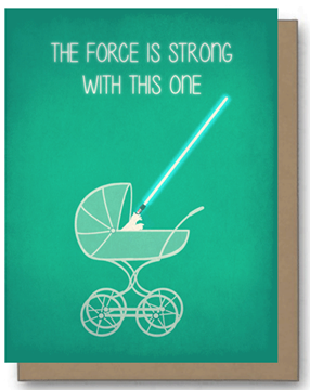 The Force is Strong with This One - Baby Card