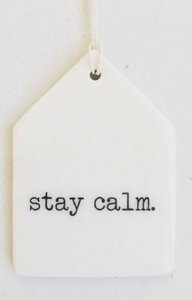 stay calm. - Mini Porcelain Wall Tag