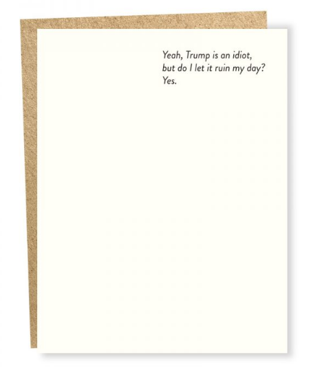 Trump is An Idiot Card -Humor