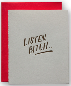 Listen Bitch... - All Occasion Card
