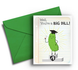 You're a Big Dill - Graduation Card