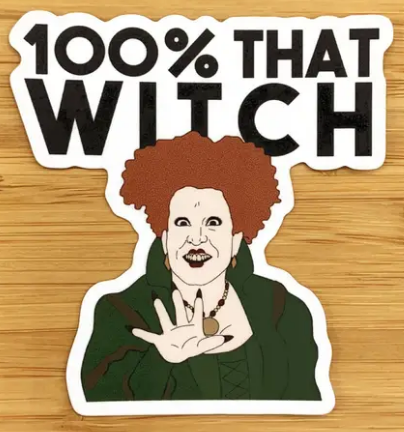 100% That Witch Sticker
