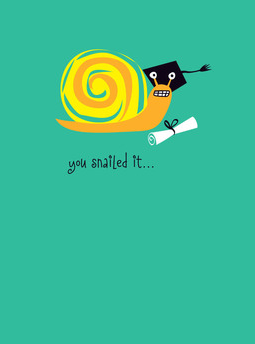 You Snailed It! - Graduation Card