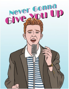 Rick Astley Never Gonna Give You Up - Love Card