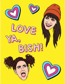 Broad City Love Ya Bish! - Friendship Card