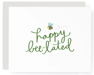 Happy Bee-lated - Belated Birthday Card