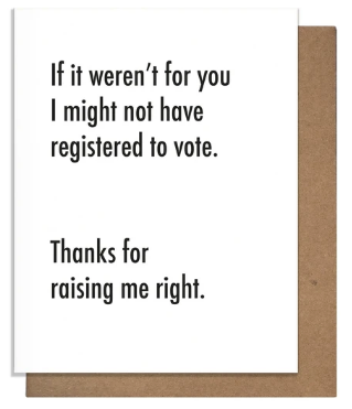 Registered to Vote - Mother's Day/Father's Day Card