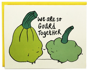 We are so Gourd Together - Anniversary/Love Card