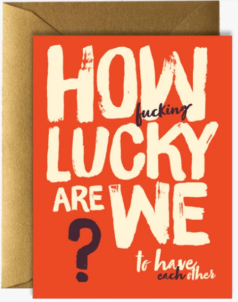 How Lucky Are We? - Anniversary/Love Card