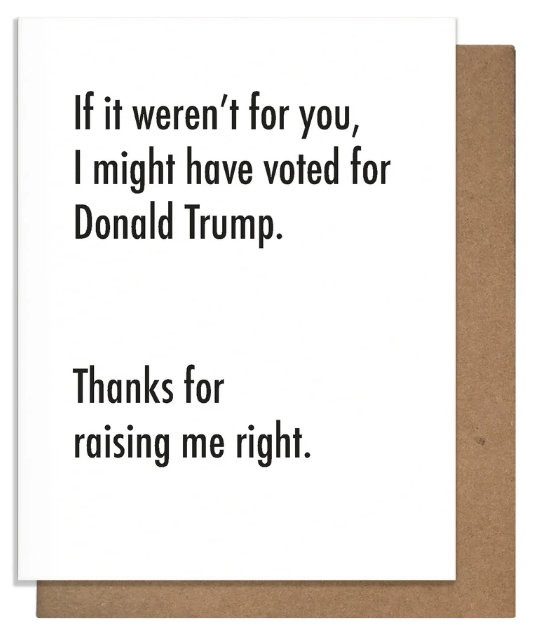 Raising me Right/Vote - Mother's Day/Father's Day Card