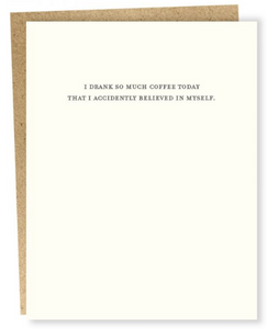 Drank Too Much Coffee - Humor Card