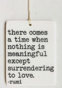 ...surrendering to love - Mini Porcelain Wall Tag