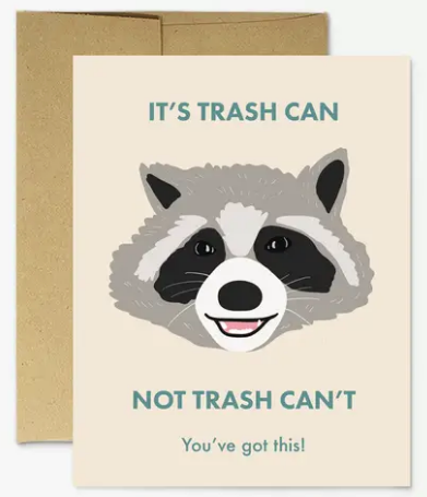 Raccoon Trash Can Greeting Card - Encouragement Card