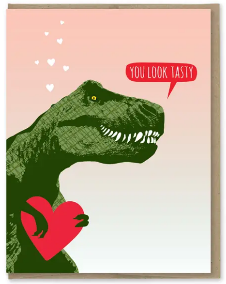 You Look Tasty - Love / Valentine's Day Card