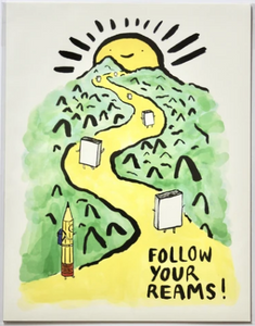 Follow Your Reams 8.5 x 11 Art Print