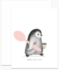 Here For You Penguin - Support/Encouragement Card