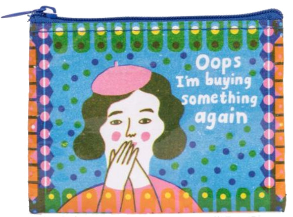 Oops, I'm Buying Something Again Coin Pouch