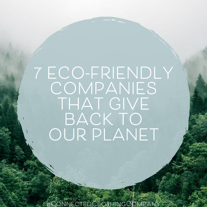 7 Eco-friendly Companies That Give Back To Our Planet